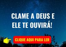CLAME A DEUS E ELE TE OUVIRÁ!