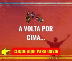 A Volta Por Cima!