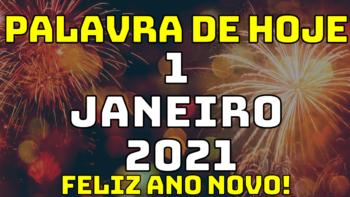 Palavra de Hoje SEXTA dia 1 de JANEIRO de 2021 (FELIZ ANO NOVO)