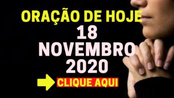 Oração de Hoje QUARTA 18 de NOVEMBRO de 2020