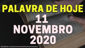 Palavra de Hoje QUARTA dia 11 de NOVEMBRO de 2020