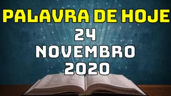 Palavra de Hoje TERÇA dia 24 de NOVEMBRO de 2020