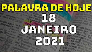 Palavra de Hoje SEGUNDA dia 18 de JANEIRO de 2021