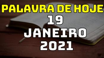 Palavra de Hoje TERÇA dia 19 de JANEIRO de 2021