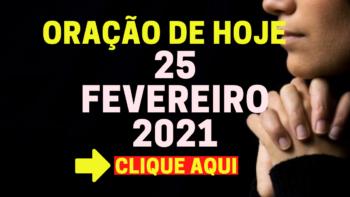 Oração de Hoje QUINTA 25 de FEVEREIRO de 2021