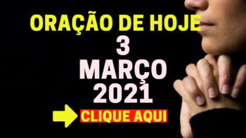 Oração de Hoje QUARTA 3 de MARÇO de 2021