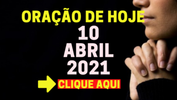 Oração de Hoje SÁBADO 10 de ABRIL de 2021