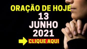 Oração de Hoje DOMINGO 13 de JUNHO de 2021