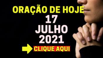 Oração de Hoje SÁBADO 17 de JULHO de 2021