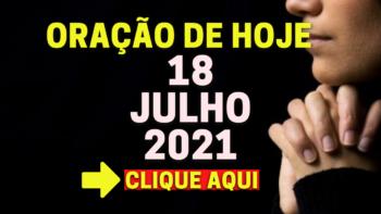 Oração de Hoje DOMINGO 18 de JULHO de 2021