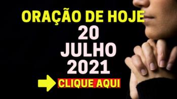 Oração de Hoje TERÇA 20 de JULHO de 2021