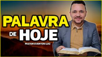 PALAVRA DE HOJE DOMINGO dia 25 de JULHO de 2021