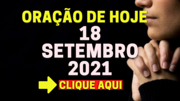 Oração de Hoje SÁBADO 18 de SETEMBRO de 2021
