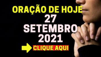 Oração de Hoje SEGUNDA 27 de SETEMBRO de 2021