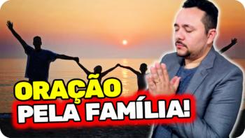 PALAVRA DE HOJE + ORAÇÃO PELA FAMIÍLIA